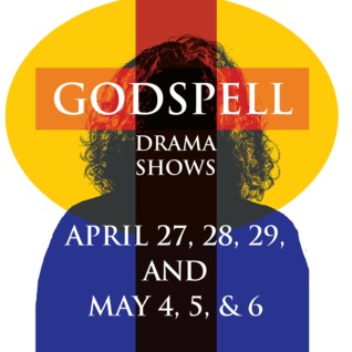 Godspell April 27 - 29, May 4 - 6.