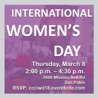 International Women's Day Event, Thursday, March 8, 2:00 p.m. to 4:30 p.m., 2600 Mission Bell Drive, San Pablo, CA