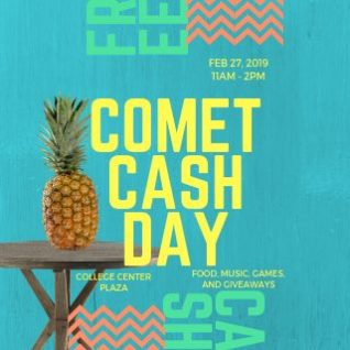 comet cash day February 27, 2019 11:00 a.m. to 2:00 p.m., College Center Plaza.
