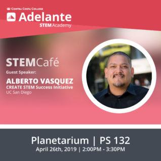 STEMCafe with Alberto Vasquez April 26 | 2:00 p.m. | Physical Sciences, Room 132